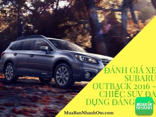 Đánh giá xe Subaru Outback 2016 - chiếc SUV đa dụng đáng tiền