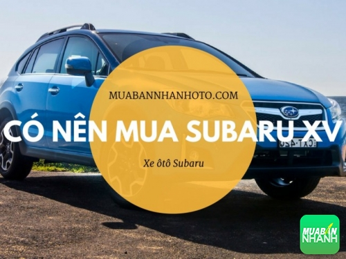 Có nên mua Subaru XV