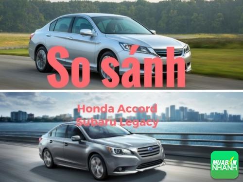 Trong phân khúc sedan hạng D chọn Honda Accord hay Subaru Legacy?