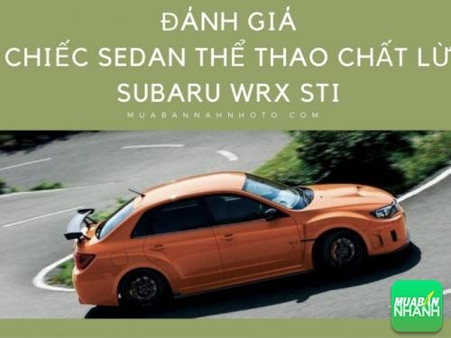 Đánh giá chiếc sedan thể thao chất lừ Subaru WRX STi