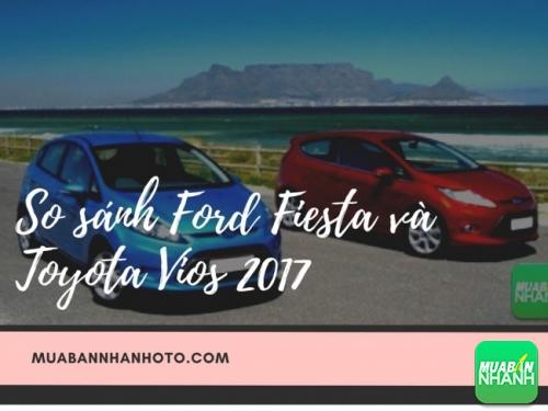 So sánh Ford Fiesta và Toyota Vios 2017