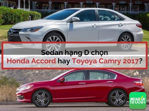 Sedan hạng D chọn Honda Accord hay Toyoya Camry 2017?