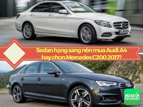 Sedan hạng sang nên mua Audi A4 hay chọn Mercedes C200 2017?