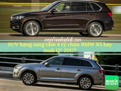 SUV hạng sang tầm 4 tỷ chọn BMW X5 hay Audi Q7 2017?