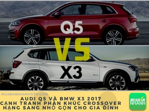 Audi Q5 và BMW X3 2017 đối đầu trong phân khúc crossover hạng sang nhỏ gọn cho gia đình