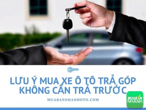 Lưu ý mua xe ô tô trả góp không cần trả trước